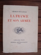 """Livre """"la France Et Son Armée"""" Charles De Gaulle 1945. - Documents"""