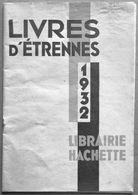 Librairie HACHETTE > Catalogue Illustré : LIVRES D'ETRENNES 1932 - Livres, BD, Revues