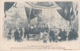 TOULON - Carnaval (1903) - Arrivée De S.MM. Le Roi D'Yvetot, Carnaval XVII, Sur La Place De La Liberté - Toulon
