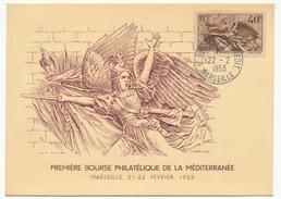 """FRANCE - Carte Spéciale """"Première Bourse Philatélique De La Méditerranée"""" 22/2/1953 MARSEILLE Timbre 40c Marseillaise - Marcophilie (Lettres)"""