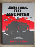 BOMBS ON BELFAST   THE BLITZ  1941  CHRISTOPHER D MCGIMPSEY  GIMPSEY - Guerre 1939-45