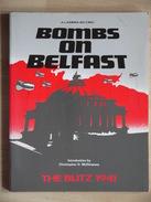 BOMBS ON BELFAST   THE BLITZ  1941  CHRISTOPHER D MCGIMPSEY  GIMPSEY - Oorlog 1939-45