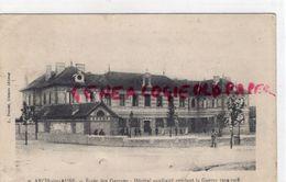 10- ARCIS SUR AUBE- ECOLE DES GARCONS- HOPITAL AUXILIAIRE PENDANT LA GUERRE 1914-1918 - Arcis Sur Aube
