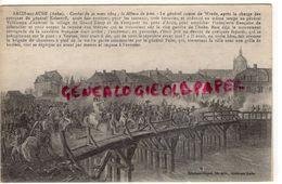 10- ARCIS SUR AUBE-COMBAT DU 20 MARS 1814 LE DEFENSE DU PONT -LE GENERALE COMTE DE WREDE - Arcis Sur Aube