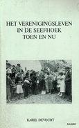 Het Verenigingsleven In De Seefhoek Toen En Nu - Karel Devocht - History