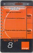 ÎLE DE LA RÉUNION  - RECHARGE - GSM & ORANGE  ***  INFO MÉTÉO  - 8 *** - Reunion