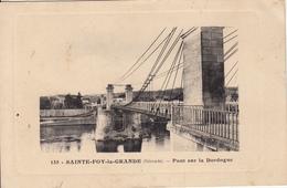 33 - SAINTE FOY La GRANDE - Pont Sur La Dordogne - Andere Gemeenten