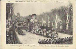 6113 CPA Napoléon Et Son époque - Retour Des Cendres De L'Empereur - Le Char Funèbre - Personnages