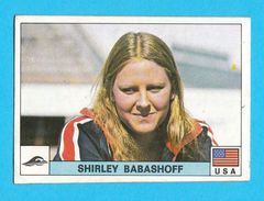 PANINI OLYMPIC GAMES MONTREAL '76. No. 249. SHIRLEY BABASHOFF USA Swimming Juex Olympiques 1976 * Yugoslav Edition - Swimming