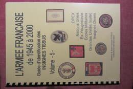 Les Insignes Tissus De L'armée Française De 1945 à 2000 - OPEX, Ecoles, Grandes Unités, Divers - Bücher