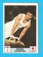 PANINI OLYMPIC GAMES MONTREAL 76 No 205. SHIGERU KASAMATSU Japan Gymnastics Juex Olympiques 1976. * Yugoslav Edition - Gymnastics