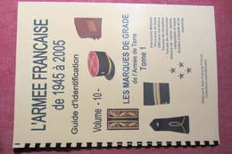 Les Insignes Tissus De L'armée Française De 1945 à 2000 - Les Marques De Grade De L'armée De Terre (t. 1) - Bücher