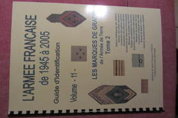 Les Insignes Tissus De L'armée Française De 1945 à 2000 - Les Marques De Grade De L'armée De Terre (t. 2) - Libri