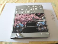 CENT ANS D AUTOMOBILE FRANCAISE   FLAMMARION  1984 ****   A   SAISIR   ***** - Sonstige