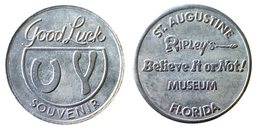 03281 GETTONE JETON TOKEN GOOD LUCK SOUVENIR ST. AUGUSTINE BELIEVE OR NOT! MUSEUM FLORIDA - USA