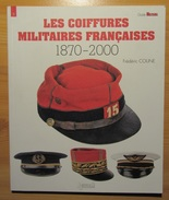 Les Coiffures Militaires Françaises 1870-2000 - Bücher