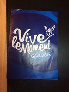 GAULOISES-PUBLICITE PAPIER-VIVE LE MOMENT - Objets Publicitaires