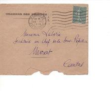 Lettre CHAMBRE DES DEPUTES PARIS 31 Sur Semeuse Lignée 15c SSL 25 06 1919 Pour Murat 15 Cantal - Postmark Collection (Covers)