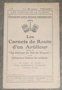 Les Carnets De Route D'un Artilleur Suivis De « La Défense Du Fort De Troyon » Et De Plusieurs Lettres De Soldats - War 1914-18