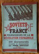 LIVRE - PROPAGANDE PRO FRANQUISTE - ESPAGNE - LES SOVIETS ET LA FRANCE FOURNISSEURS DE LA REVOLUTION ESPAGNOLE - - Français