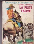 """""""LA PISTE FAUVE """"  GEORGE C.FRANKLIN  Editions HACHETTE - Bücher, Zeitschriften, Comics"""