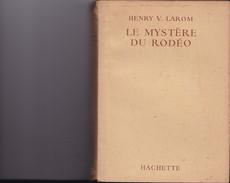 """""""LE MYSTÈRE DU RODÉO """"  HENRY V. LAROM   Editions HACHETTE - Bücher, Zeitschriften, Comics"""