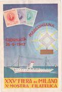 319 - GIORNATA MARCONIANA 1947 XXV FIERA DI MILANO MOSTRA FILATELICA - Borse E Saloni Del Collezionismo