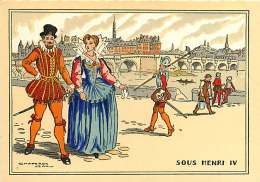 291217 - CPA LITHO POCHOIR ROYAUTE Illustrateur CHAPERON JEAN - SOUS HENRI IV Le Pont Neuf Au XVIIe Siècle - Chaperon, Jean