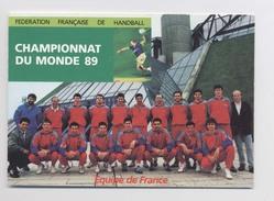 FEDERATION FRANCAISE DE HANDBALL - L' Equipe De 1989 - CHAMPIONNAT DU MONDE - Noms Des Joueurs Au Dos - Animée - Pallamano