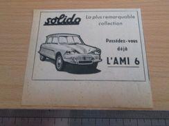 Pour  Collectionneurs  PUBLICITE 60/70 ; Format :  Voir Règle Sur La Photo SOLIDO AMI 6 CITROEN - Solido
