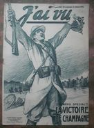 WW I;J'AI VU:1915 :. N° SPECIAL ; LA VICTOIRE DE CHAMPAGNE ...Gal MARCHAND . CHAMPAGNE . LOOS . ARTOIS . FRONT . Etc  .. - Newspapers