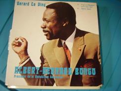 DISQUE 45 TOUR POUR ALBERT BERNARD BONGO PRESIDENT - Vinyles