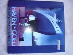 """Antwerpen """"Haven En Goed """" 6 Bijlagen Over De Haven Van Antwerpen Plus Groot Havenplan - Boten"""