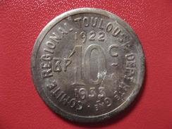 Jeton De Nécessité - Bon Pour 10 Centimes 1922-1933 - Comité Regional Toulouse Haute Garonne - Union Latine 8163 - Monétaires / De Nécessité
