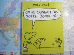 On Ne Connait Pas Notre Bonheur Editions Du Square 1976 - Wolinski