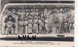 DEPT 18 : édit. ND N° 175 : Bourges Partie Du Tympan De La Porte Centrale De La Cathédrale Saint Etienne - Bourges
