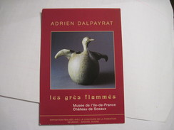 CPM Carte Pub - ADRIEN DALPAYRAT Les Gres Flammés    1999  T.B.E. Exposition Chateau De SCEAUX - Exhibitions