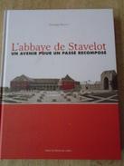 L'ABBAYE DE STAVELOT - Un Avenir Pour Un Passé Recomposé - Christophe Masson - Culture