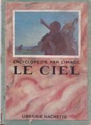 Encyclopédie Par L'image  Sciences  LE CIEL  - Librairie HACHETTE  Copyright 1924 - Encyclopaedia