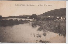 HAUTE MARNE - HARREVILLE  - Le Pont De La Meuse  ( Timbre à Date De 19.. ? ) - Frankreich