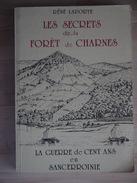 LES SECRETS DE LA FORET DE CHARNES  RENE LAPORTE   LA GUERRE DE CENT ANS EN SANCERROINIE - Books, Magazines, Comics