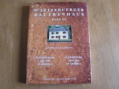 D' LËTZBUERGER BAUERENHAUS Band 3 Calteux Emigration Luxembourg Luxembourgeois Architecture Etats Unis Wisconsin - Livres, BD, Revues