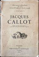 JACQUES CALLOT - ETUDE SUR SON OEUVRE GRAVE SUIVIE DE 44 PLANCHES DONT 4 En SANGUINE. 1935 - 1901-1940