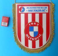 HANDBALL CLUB METKOVIC - Croatia Large Captain's Club Pennant * Hand-ball Balonmano Pallamano Kroatien Croatie Croacia - Handball