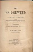 Het Vrij-geweed. Gemeene Eigendom Onder Ruddervoorde En Zwevezele - Livres, BD, Revues