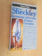 SF3 SCIENCE-FICTION SF / PRESSES POCKET / R SHECKLEY : LE MARIAGE ALCHIMIQUE D'ALISTAIR CROMPTON - Presses Pocket