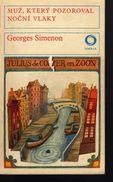 A707 Muz, Který Pozoroval Nocní Vlaky - Georges Simenon - 1973 Original Name: L 'homme Qui Regardait Les Trains (1938) - Books, Magazines, Comics
