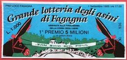 1985 GRANDE LOTTERIA DEGLI ASINI DI FAGAGNA / Burro / Ass / DONKEY / L'ÂNE / Udine / - Biglietti Della Lotteria