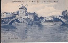 St Thibéry  Le Moulin Et Vieux Pont Romain Sur L'Hérault - France
