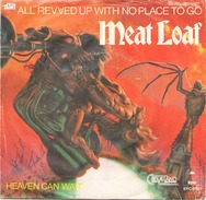 45 TOURS MEAT LOAF EPIC 6101 ALL REVVED UP WITH NO PLACE TO GO / HEAVEN CAN WAIT - Hard Rock & Metal